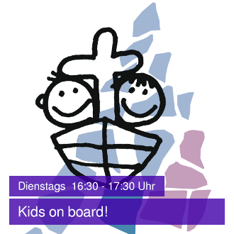 Kids on board! Dienstags, 16:30 - 17:30 Uhr