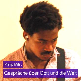 Gespräche über Gott und die Welt mit Philip Miti